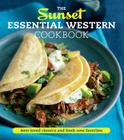The Sunset Essential Western Cookbook: Best-Loved Classics and Fresh New Favorites Cover Image