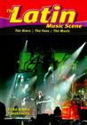The Latin Music Scene: The Stars, the Fans, the Music (Music Scene (Enslow)) Cover Image