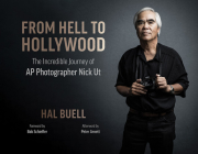 From Hell to Hollywood: The Incredible Journey of AP Photographer Nick UT Cover Image
