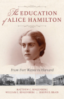 The Education of Alice Hamilton: From Fort Wayne to Harvard Cover Image