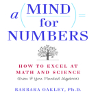 A Mind for Numbers: How to Excel at Math and Science (Even If You Flunked Algebra) Cover Image