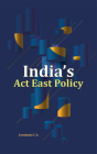 India's Act East Policy Cover Image