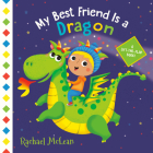 My Best Friend Is a Dragon: A Lift-the-Flap Book Cover Image