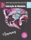 Livro para colorir para adultos - Coloração de Mandalas Animais: Maravilhosos Mandalas para Apaixonados - Livro para Colorir Adultos e Crianças Anti-S Cover Image