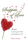 Snippets of Love: Thoughts to warm your heart and touch your soul Cover Image