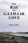The Way to Gaamaak Cove Cover Image