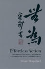Effortless Action: Wu-Wei as Conceptual Metaphor and Spiritual Ideal in Early China Cover Image