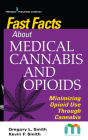 Fast Facts about Medical Cannabis and Opioids: Minimizing Opioid Use Through Cannabis Cover Image