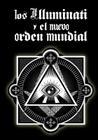 Los Illuminati y el Nuevo Orden Mundial Cover Image