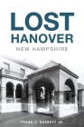 Lost Hanover, New Hampshire Cover Image