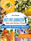 The Anti-Inflammatory Diet And Action Plan: The Complete Guide For Your Anti-Inflammatory Diet With 150 Recipes And A 4-Week Meal Plan Cover Image