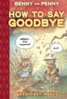 Benny and Penny in How to Say Goodbye: Toon Level 2 Cover Image