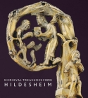 Medieval Treasures from Hildesheim Cover Image