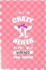 I'm The Crazy Heifer Every One Warned You About: Notebook Journal Composition Blank Lined Diary Notepad 120 Pages Paperback Pink Grid Cow Cover Image