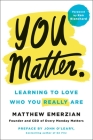 You Matter.: Learning to Love Who You Really Are Cover Image