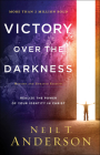 Victory Over the Darkness: Realize the Power of Your Identity in Christ Cover Image