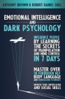 Emotional Intelligence and Dark Psychology: Influence people by learning the secrets of manipulation and mind control in 7 days. Master over 30 forbid Cover Image
