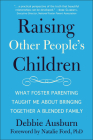 Raising Other People's Children: What Foster Parenting Taught Me About Bringing Together A Blended Family Cover Image