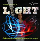 Exploring the Science of Light: 30+ Illuminating Experiments and Colorful Science Activities Cover Image
