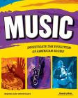 Music: Investigate the Evolution of American Sound (Inquire and Investigate) Cover Image