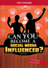 Can You Become a Social Media Influencer?: An Interactive Adventure Cover Image