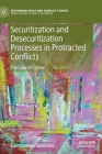 Securitization and Desecuritization Processes in Protracted Conflicts: The Case of Cyprus (Rethinking Peace and Conflict Studies) Cover Image