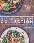 Renal Diet Cookbook Collection: The Best Renal Diet Recipes From The Complete Renal Diet Cookbook & Renal Slow Cooker Cookbook Cover Image