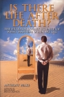 Is There Life After Death?: The Extraordinary Science of What Happens When We Die Cover Image