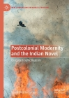 Postcolonial Modernity and the Indian Novel: On Catastrophic Realism (New Comparisons in World Literature) Cover Image