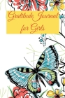 Gratitude Journal for Girls 170 pages 6x9-Inches: A Daily Positive Thinking Journal A Happiness Journal A Growth Mindset Journal for Girls Ages 8+ Cover Image