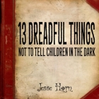 13 Dreadful Things Not to Tell Children in the Dark Cover Image