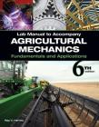 Lab Manual for Herren's Agricultural Mechanics: Fundamentals & Applications, 6th Cover Image