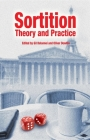 Sortition: Theory and Practice (Sortition and Public Policy) Cover Image
