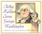 Dolley Madison Saves George Washington Cover Image