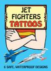 Jet Fighters Tattoos [With Tattoos] (Temporary Tattoos) Cover Image