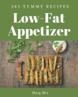 285 Yummy Low-Fat Appetizer Recipes: A Yummy Low-Fat Appetizer Cookbook You Will Love Cover Image