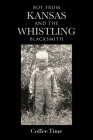 Boy From Kansas and the Whistling Blacksmith Cover Image