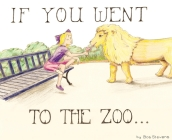 If You Went to the Zoo (If... #1) Cover Image