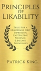 Principles of Likability: Skills for a Memorable First Impression, Captivating Presence, and Instant Friendships Cover Image