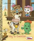 Toby the Cowsitter (Disney Junior: Sheriff Callie's Wild West) (Little Golden Book) Cover Image