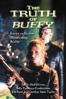 The Truth of Buffy: Essays on Fiction Illuminating Reality Cover Image