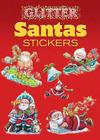 Glitter Santas Stickers (Dover Little Activity Books Stickers) Cover Image