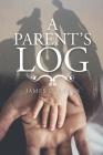 A Parent's Log Cover Image