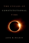 The Cycles of Constitutional Time Cover Image