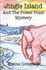 Jingle Island and The Power Point Mystery Cover Image