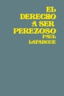 El Derecho A Ser Perezoso: The Right To Be Lazy Cover Image