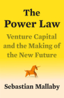 The Power Law: Venture Capital and the Making of the New Future Cover Image