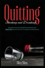 Quitting Smoking and Drinking: Benefits from the Health Perspective and Real Life Stories from Ex- smokers and Alcoholics Cover Image