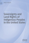 Sovereignty and Land Rights of Indigenous Peoples in the United States Cover Image