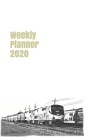 Weekly Planner 2020: calendar organizer agenda for train enthusiasts. 5x8.120 pages. Cover Image